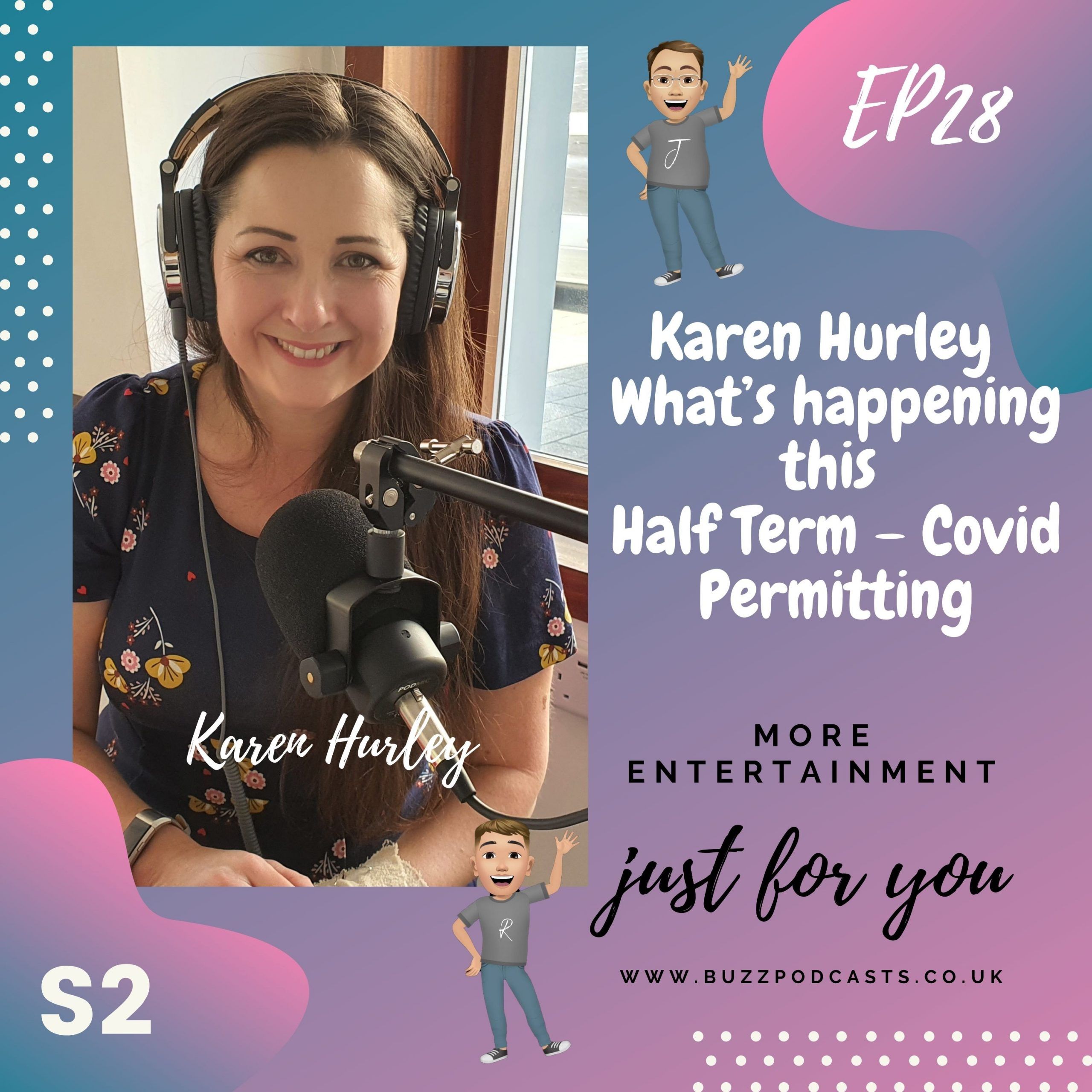 Karen Hurley – What's happening this Half Term – Covid Permitting