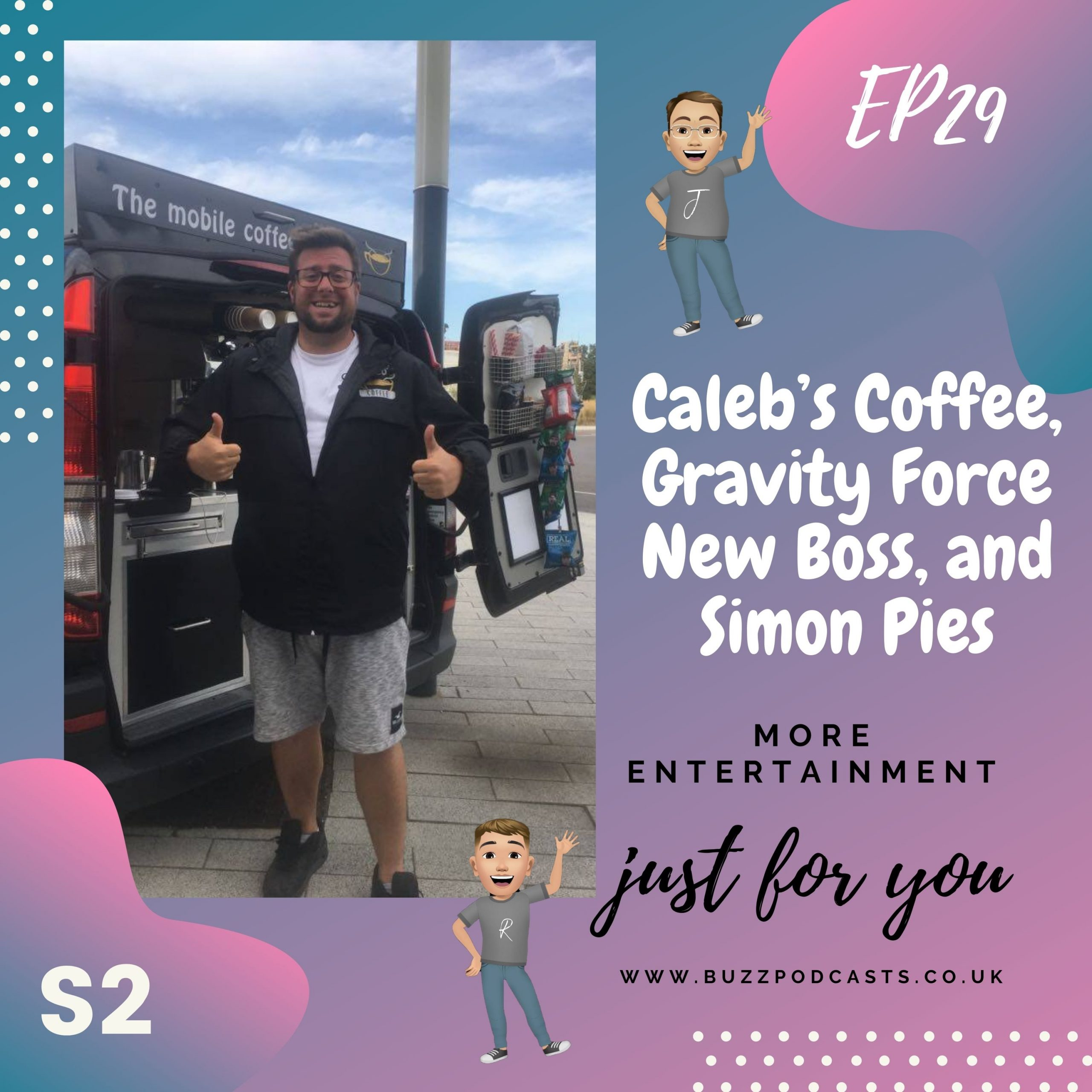 Caleb's Coffee, Gravity Force New Boss, and Simon Pies