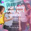 Local Family Events April Updates